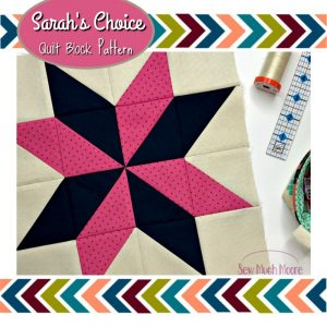 Sarah's Choice Quilt Block Pattern