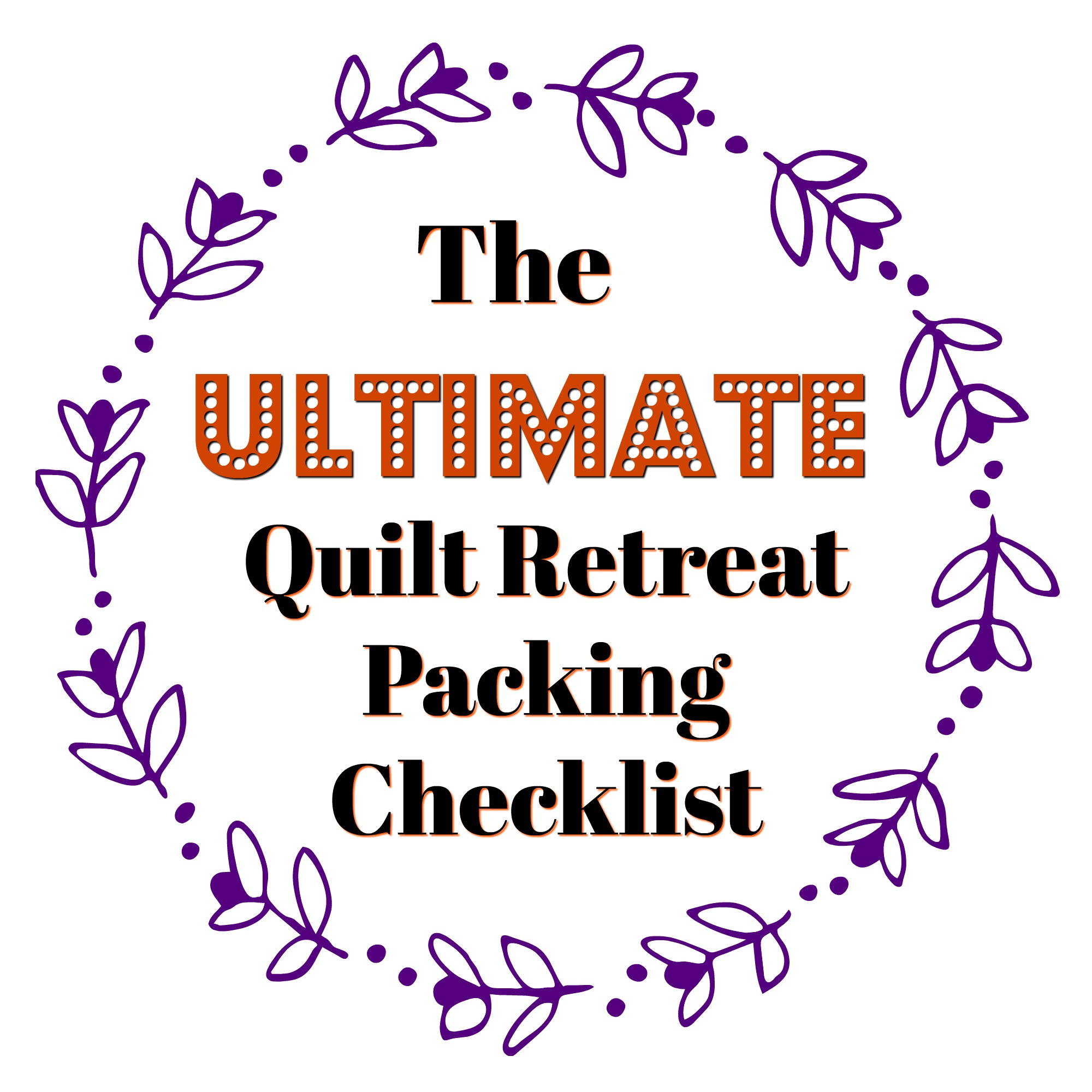 Quilt Retreat Packing Checklist