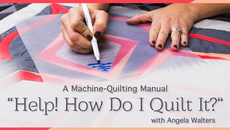 How Do I Quilt it - Quilting Class