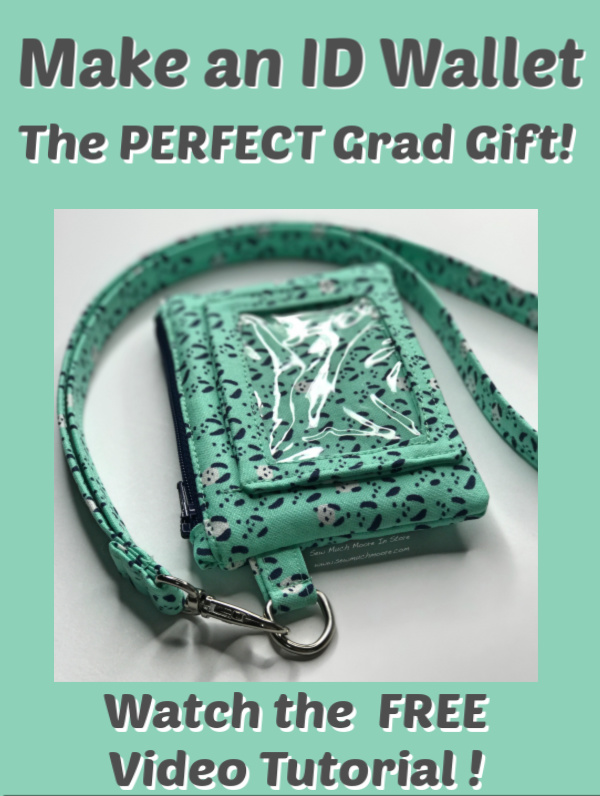 Make the perfect graduation gift!  Choose your own fabric!  They will love it!  #forBeginners #Easy #IDWallet #DIY #Sewing #ForGifts #Beginner #simple #Pattern #Fun #quick #Hip #Trendy #Lanyard #TweenGift #teenGift #GraduationGift #ChristmasPresent #handmade #SewMuchMoore #SewMuchMooreInStore