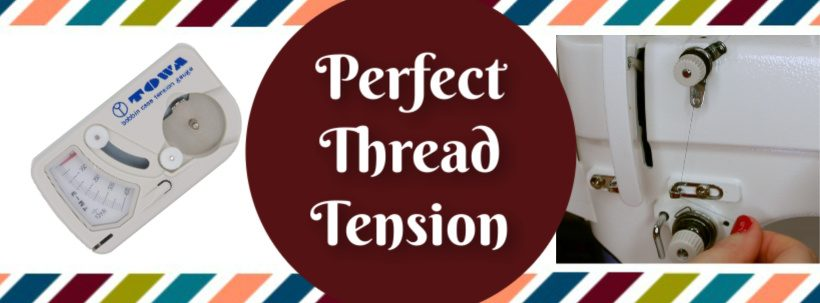 Perfect Thread Tension