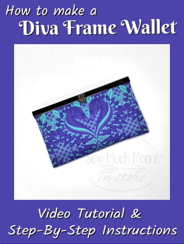 I just love these Frame Wallets! Let me show you how I made my Diva Frame Wallet and don't forget to watch the video tutorial too! #Sewing #DIY #Ideas #Weekend #ToSew #HowToMake #MetalFrameWallet #DivaFrameWallet #Projects #ChristmasGifts #Fabrics #Totes #Bag #Handmade #Designer #Custom #Style #zippers #Purses #Fun #Design #SewMuchMoore #SewMuchMooreInStore