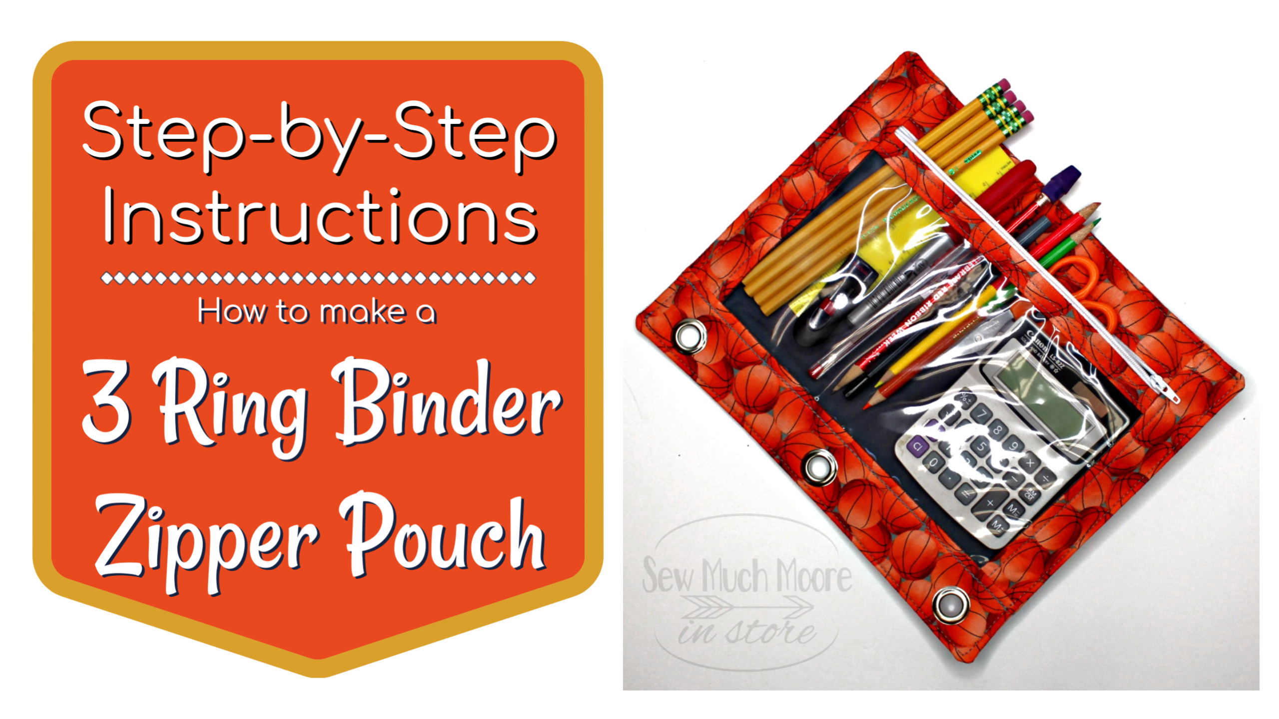 How to Make a 3 Ring Binder Zipper Pouch - Sew Much Moore