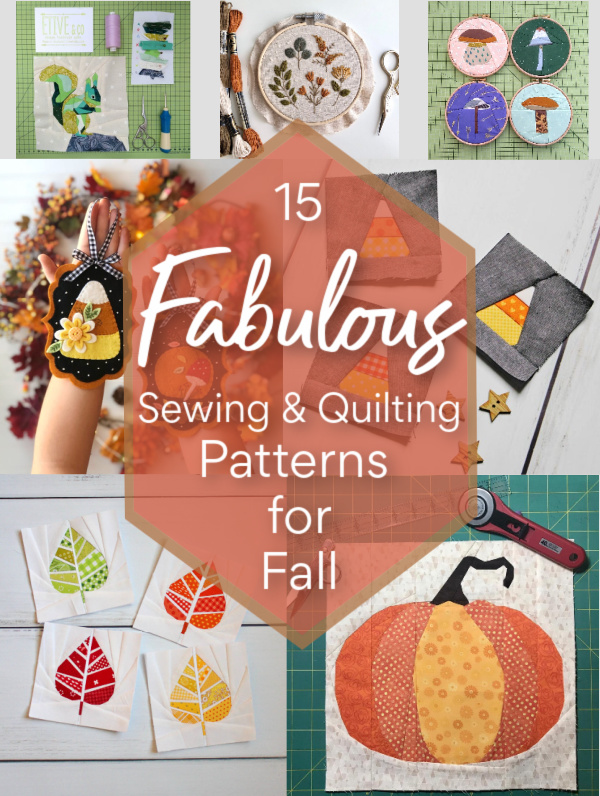 Check out these 15+ sewing and quilting patterns for Fall! There is something for everyone!