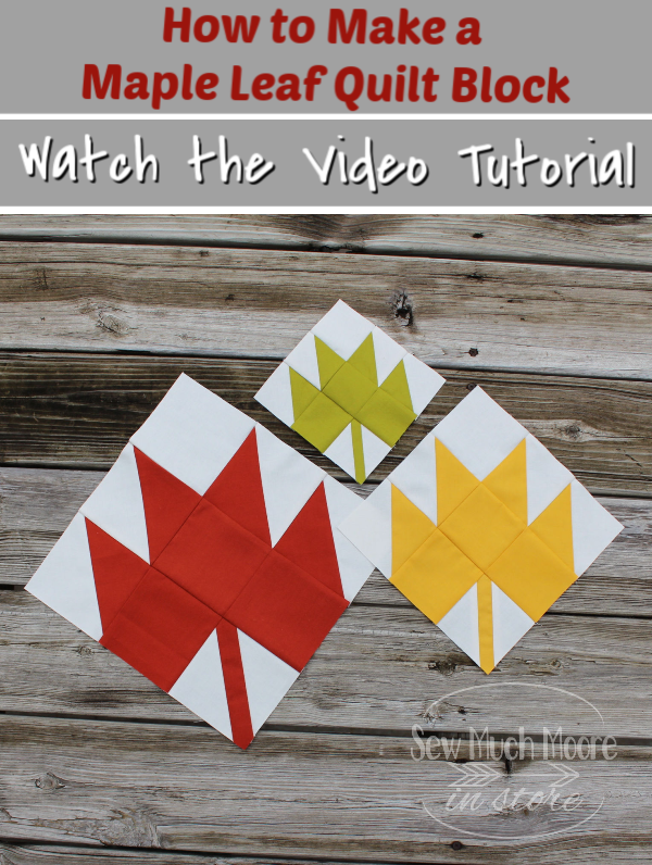 This nine-patch quilt block is super easy and looks really great! There are many ways to make a Maple Leaf Quilt Block. Let me show you how I made this version. Watch my video tutorial and get your free pattern to make a variety of sizes! #MapleLeaf #FallQuilt #FreePattern #VideoTutorial #Quilt #SewMuchMooreInStore #SewMuchMoore