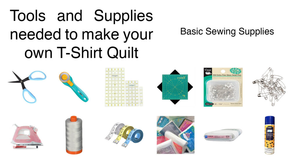 Tools and supplies needed to make a T-Shirt Quilt